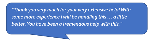 """Quote image that says """"Thank you very much for your very extensive help! With some more experience I will be handling this … a little better. You have been a tremendous help with this."""""""