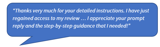 """Quote image that says """"Thanks very much for your detailed instructions. I have just regained access to my review … I appreciate your prompt reply and the step-by-step guidance that I needed!"""""""